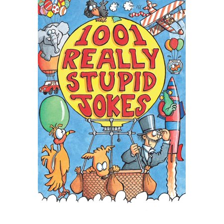 1001 Really Stupid Jokes - eBook (Stupid Halloween Jokes)