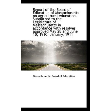 Report of the Board of Education of Massachusetts on agricultural education. Submitted to the
