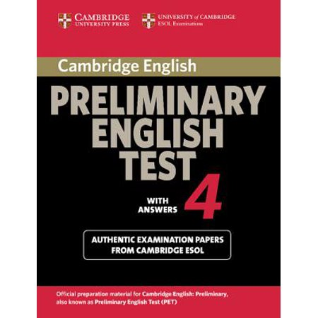 Cambridge Preliminary English Test 4 Student's Book with Answers : Examination Papers from the University of Cambridge ESOL (Best Test Answers From Students)