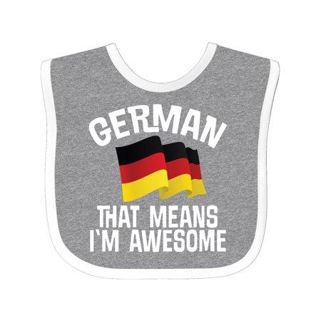 German Means Im Awesome Germany Flag Baby Bib
