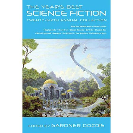 The Year's Best Science Fiction: Twenty-Sixth Annual Collection -