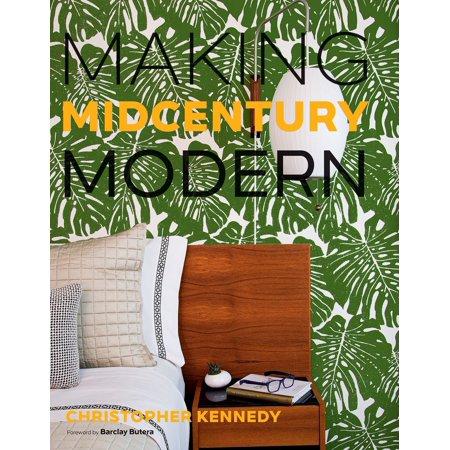 - Making Midcentury Modern - eBook