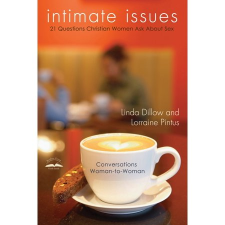 Intimate Issues : Twenty-One Questions Christian Women Ask About