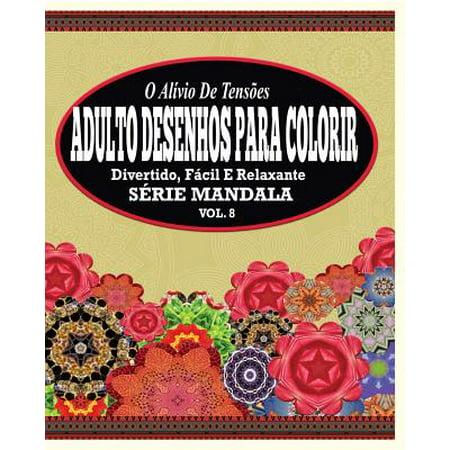 O Alivio de Tensoes Adulto Desenhos Para Colorir : Divertido, Facil E Relaxante Serie Mandala ( Vol. 8 - Desenho Para Colorir Halloween