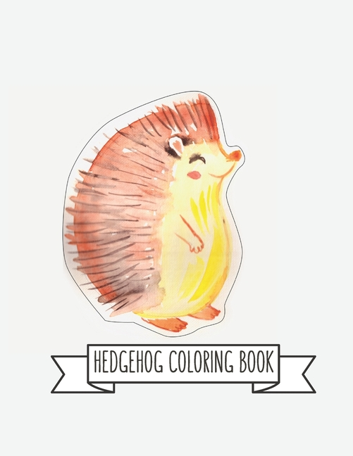 Hedgehog Coloring Book : Hedgehog Lover Gifts For Toddlers, Kids Or Adult  Relaxation - Cute Stress Relief Animal Birthday Coloring Book A (Paperback)  - Walmart.com - Walmart.com