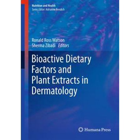Bioactive Dietary Factors and Plant Extracts in Dermatology - (Bioactive Extract)
