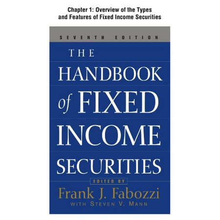 The Handbook of Fixed Income Securities Chapter 1 - Overview of the Types and Features of Fixed Income Securities -