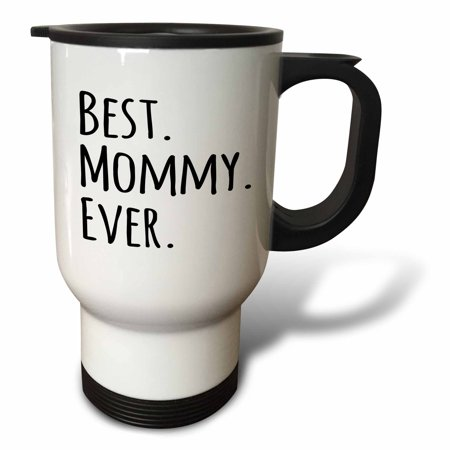 3dRose Best Mommy Ever - Gifts for moms - Mother nicknames - Good for Mothers day - black text, Travel Mug, 14oz, Stainless Steel