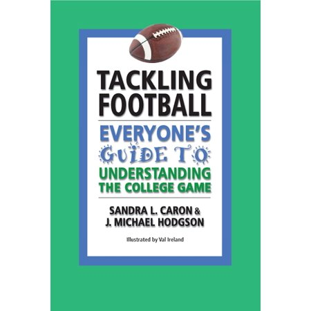 Tackling Football: Everyone's Guide to Understanding the College Game - eBook (College Football Games For Free)