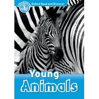 Oxford Read and Discover : Level 1: Young Animals