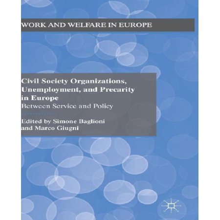 Civil Society Organizations  Unemployment  And Precarity In Europe  Between Service And Policy