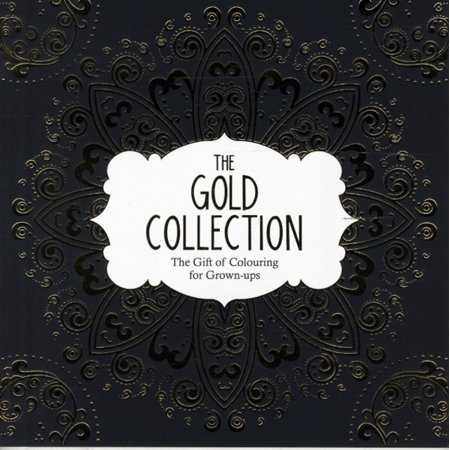 The Gold Collection: The Gift of Colouring for Grown-Ups (Paperback)