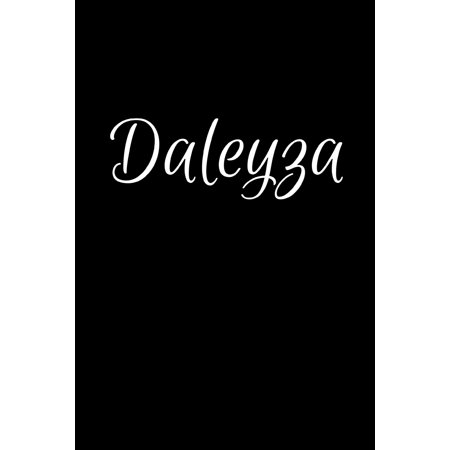 Daleyza: Notebook Journal for Women or Girl with the name Daleyza - Beautiful Elegant Bold & Personalized Gift - Perfect for Leaving Coworker Boss Teacher Daughter Wife Grandma Mum for Birthday Weddin ()