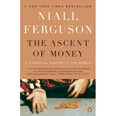 The Ascent of Money : A Financial History of the World: 10th Anniversary