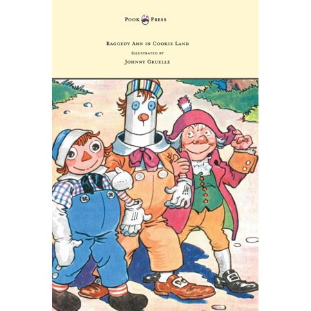 Raggedy Ann in Cookie Land - Illustrated by Johnny Gruelle How To Make A Raggedy Ann Doll