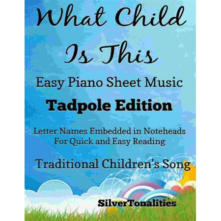 What Child Is This Easy Piano Sheet Music Tadpole Edition - eBook (This Is Halloween Sheet Music Piano)