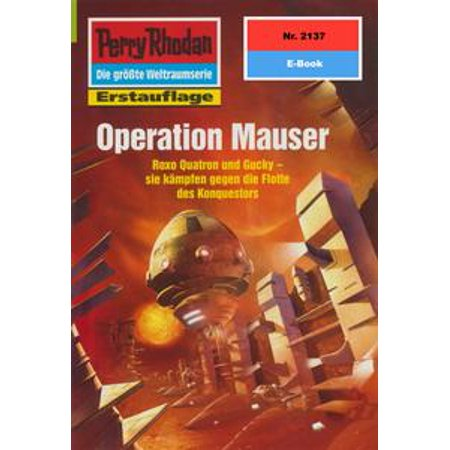 Perry Rhodan 2137: Operation Mauser - eBook