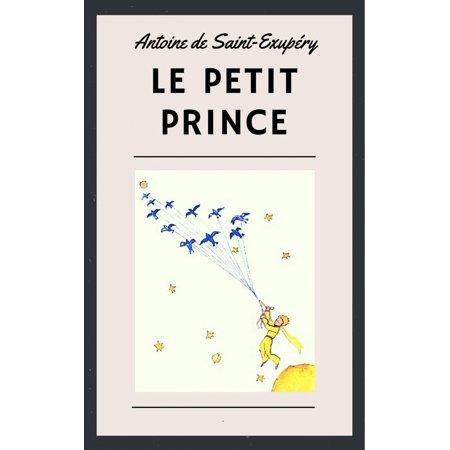 Antoine de Saint-Exupéry: Le Petit Prince (illustré) -