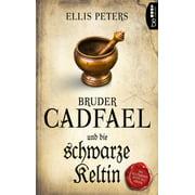 Bruder Cadfael und die schwarze Keltin - eBook