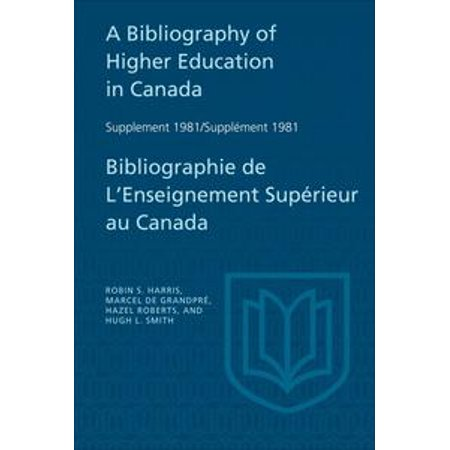 A Bibliography of Higher Education in Canada Supplement 1981 / Bibliographie de l'enseignement supérieur au Canada Supplément 1981 - eBook (Canada Supplements)