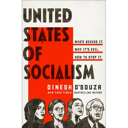 United States of Socialism : Who's Behind It. Why It's Evil. How to Stop It.