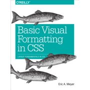 Basic Visual Formatting in CSS : Layout Fundamentals in CSS