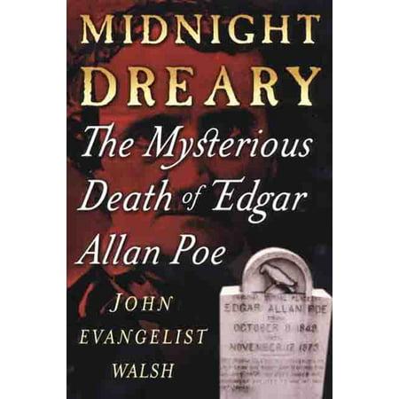 Midnight Dreary : The Mysterious Death of Edgar Allan Poe