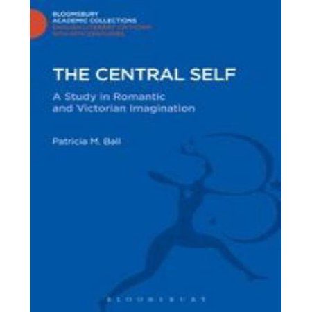 The Central Self (Bloomsbury Academic Collections. English Literary Criticism)