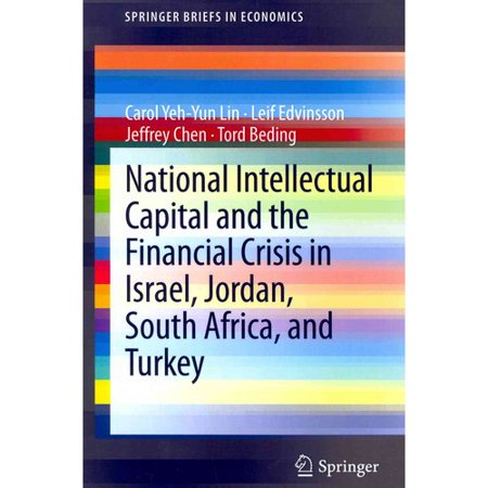 National Intellectual Capital And The Financial Crisis In Israel  Jordan  South Africa  And Turkey