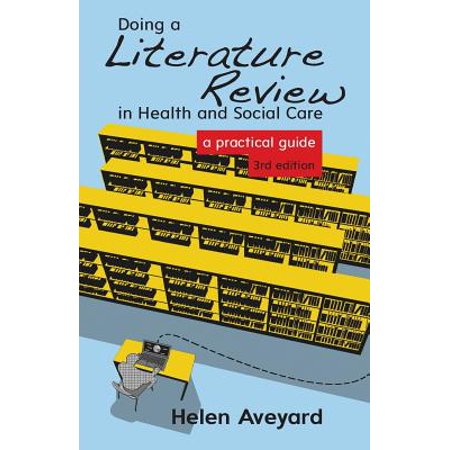 Doing a Literature Review in Health and Social Care : A Practical