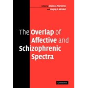 The Overlap of Affective and Schizophrenic Spectra (Paperback)