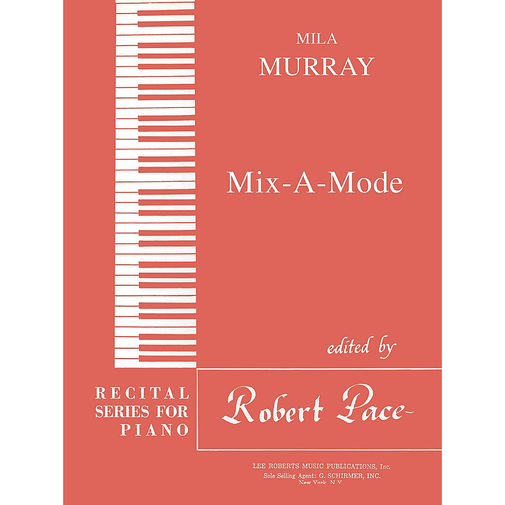 Lee Roberts Mix-A-Mode (Recital Series for Piano, Red (Book III)) Pace Piano Education Series Composed by Mila Murray