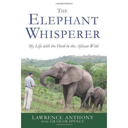 The Elephant Whisperer: My Life with the Herd in the African Wild - image 1 of 1