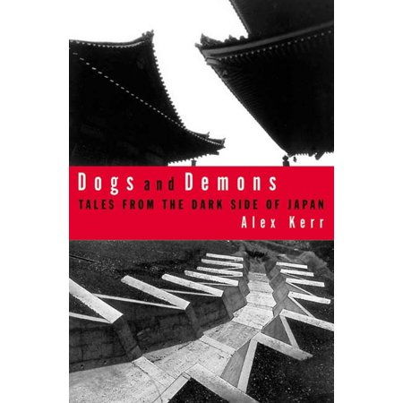 Dogs and Demons : Tales From the Dark Side of Modern (Alex Bugnon Tales From The Bright Side)