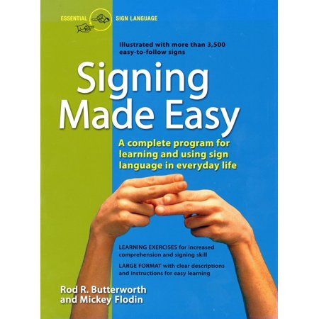 Signing Made Easy : A Complete Program for Learning and Using Sign Language in Everyday Life (Sign Language Worksheets)