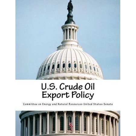 U S  Crude Oil Export Policy