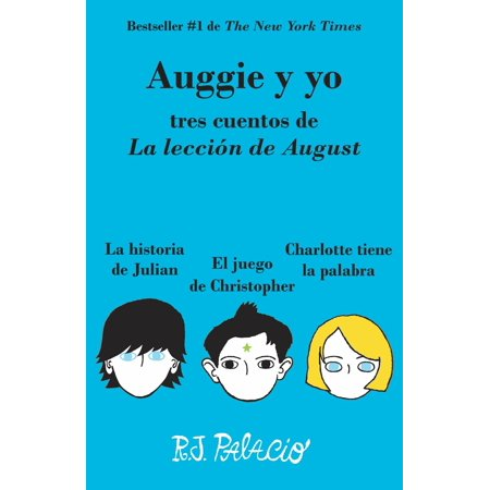 Auggie y yo : Tres cuentos de La lección de August (Wonder) - Cuentos De Halloween De Miedo