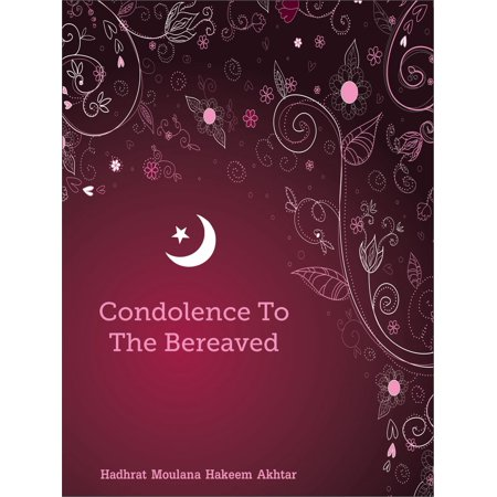Condolence To The Bereaved - eBook (My Deepest Condolences To The Bereaved Family)