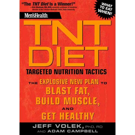Men's Health TNT Diet : The Explosive New Plan to Blast Fat, Build Muscle, and Get Healthy in 12