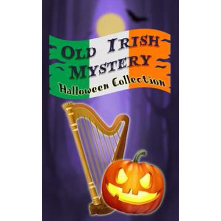 Old Irish Mystery - Halloween Collection - eBook (Irish Resources For Halloween)