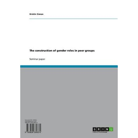 The construction of gender roles in peer groups - (Role Of Self Help Groups In Rural Development)