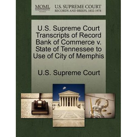 U.S. Supreme Court Transcripts of Record Bank of Commerce V. State of Tennessee to Use of City of Memphis