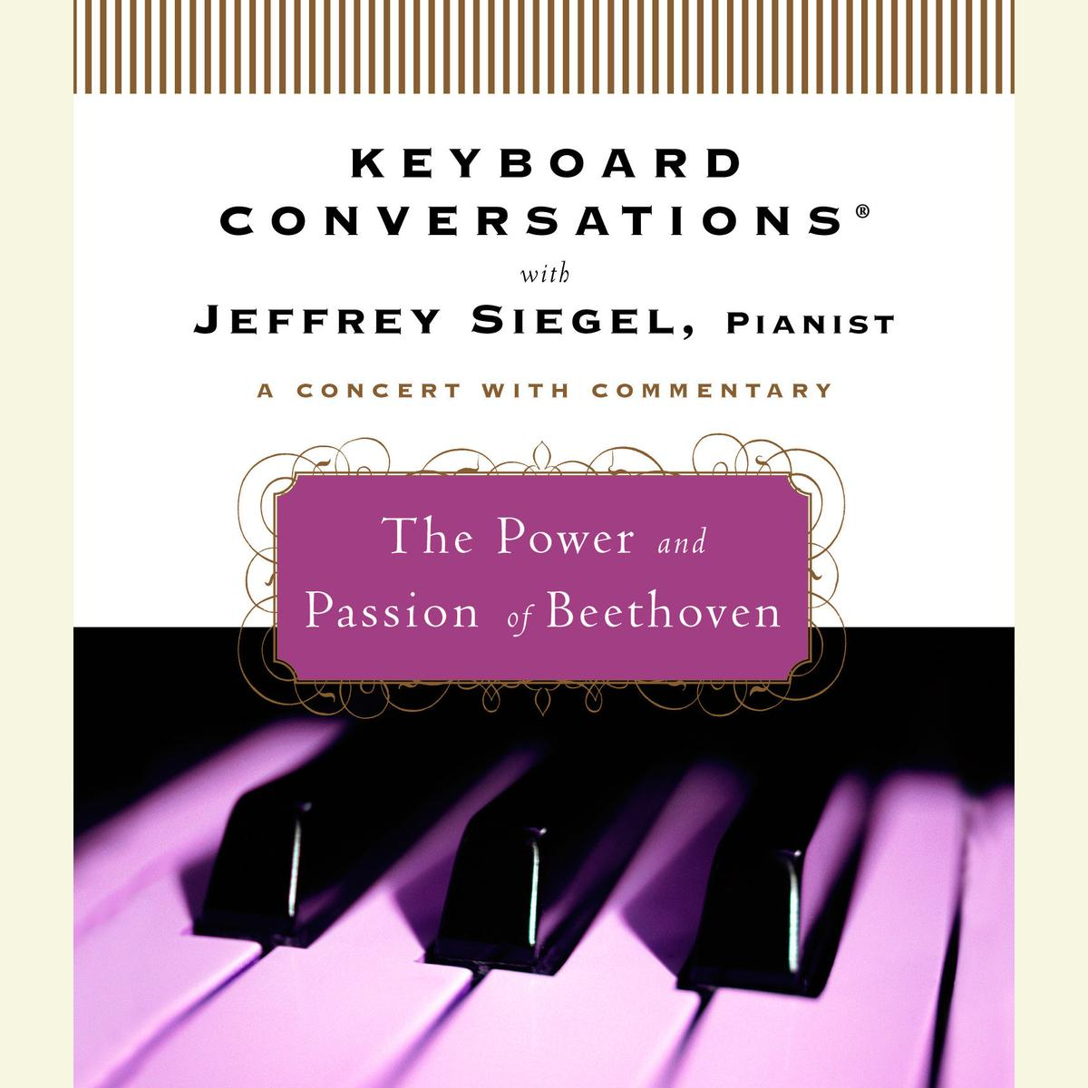 Keyboard Conversations®: The Power and Passion of Beethoven - Audiobook