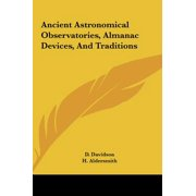 Ancient Astronomical Observatories, Almanac Devices, and Traditions
