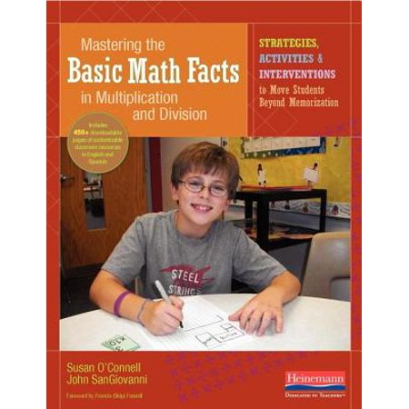 Mastering the Basic Math Facts in Multiplication and Division : Strategies, Activities & Interventions to Move Students Beyond