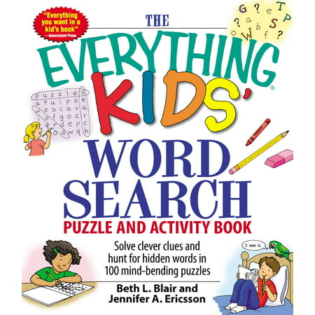 The Everything Kids' Word Search Puzzle and Activity Book : Solve clever clues and hunt for  hidden words in 100 mind-bending puzzles
