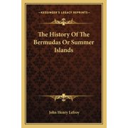 The History Of The Bermudas Or Summer Islands (Paperback)