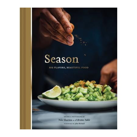 Season: Big Flavors, Beautiful Food (Indian Cookbook, Books about Indian Seasoning, Beautiful (Best Indian Food In Orange County)