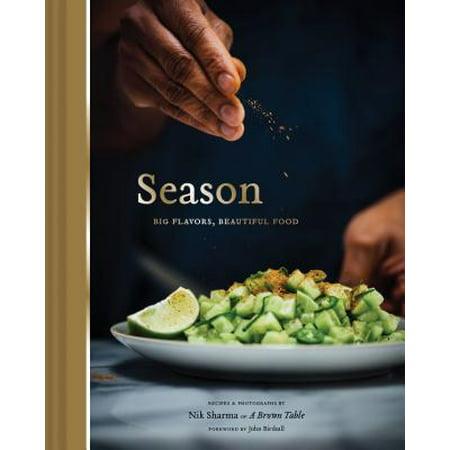 Season: Big Flavors, Beautiful Food (Indian Cookbook, Books about Indian Seasoning, Beautiful