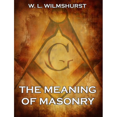 The Meaning Of Masonry - eBook